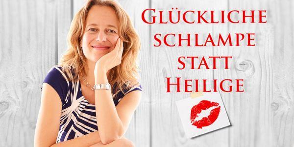 GLÜCKLICHE SCHLAMPE STATT HEILIGE - Vortrag