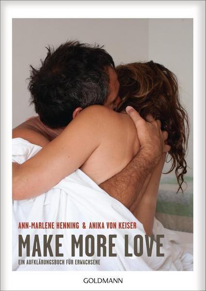 Make More Love - Ein Aufklärungsbuch für Erwachsene