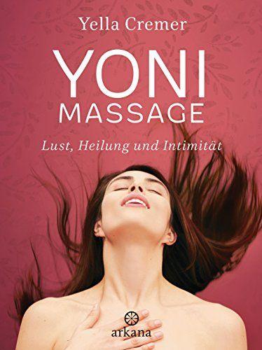Yoni-Massage - Lust, Heilung und Intimität
