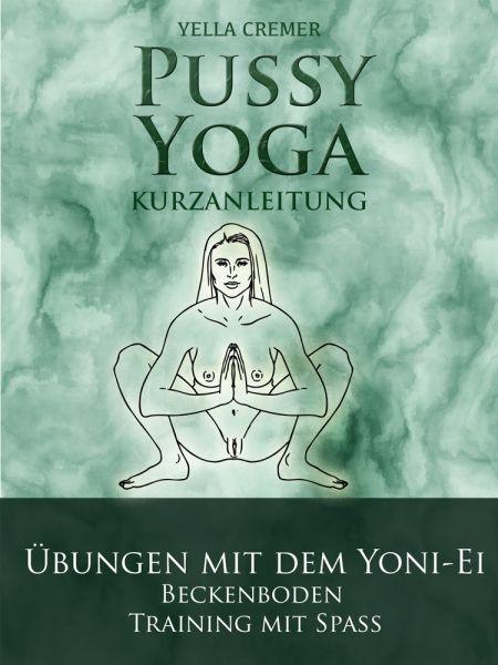 Pussy Yoga - Kurzanleitung